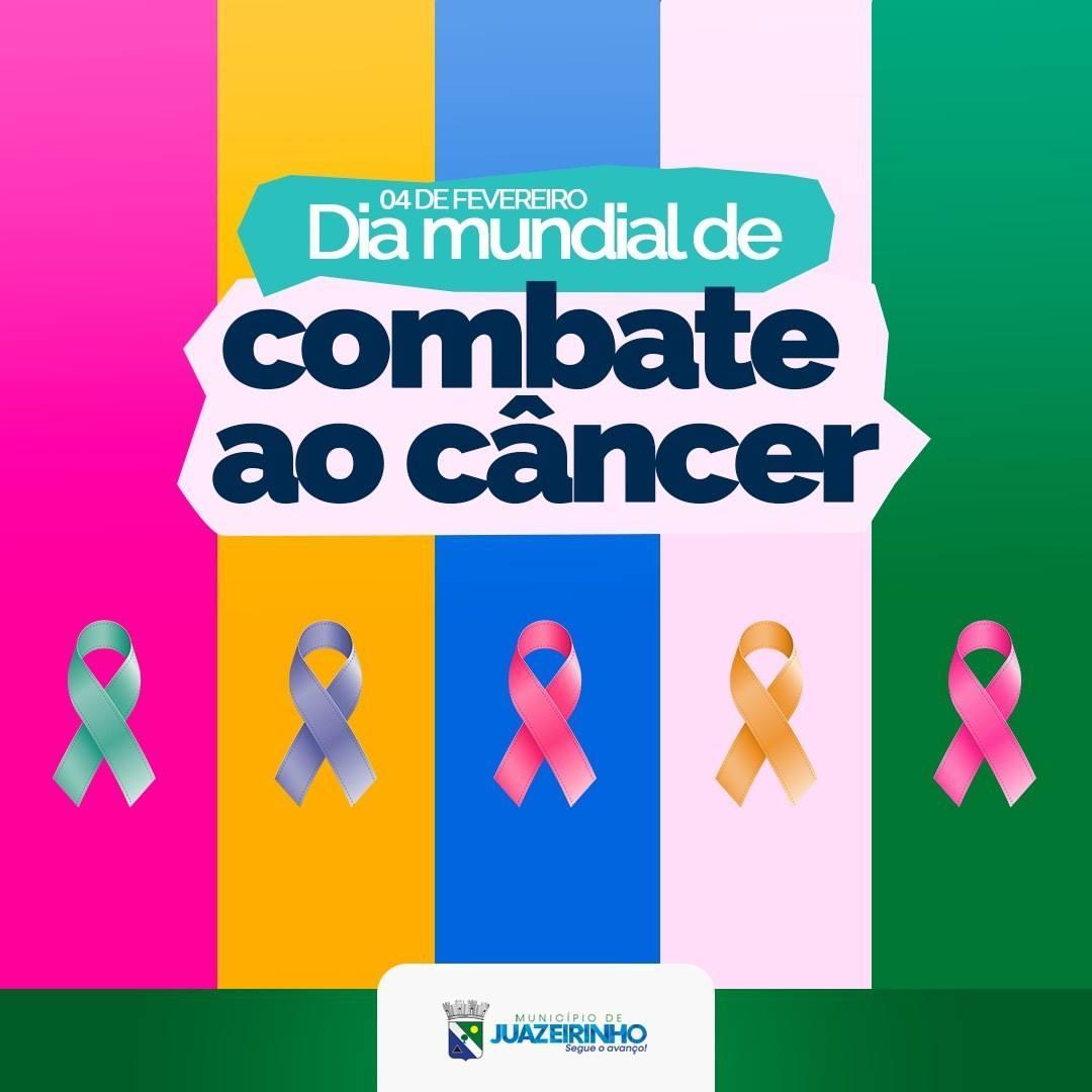 04 de fevereiro, dia mundial de combate ao câncer